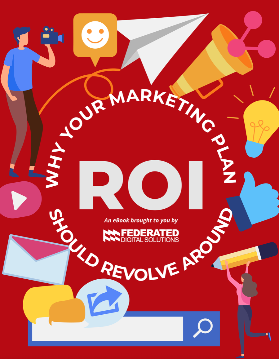 Why Your Marketing Plan Should Revolve Around ROI